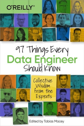 97 Things Every Data Engineer Should Know 1